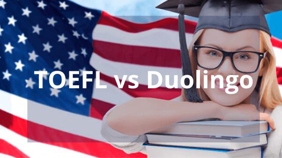 TOEFL or Duolingo?